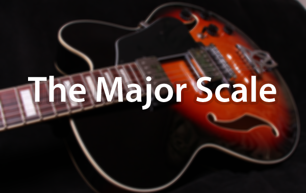 Playing The Major Scale On Guitar