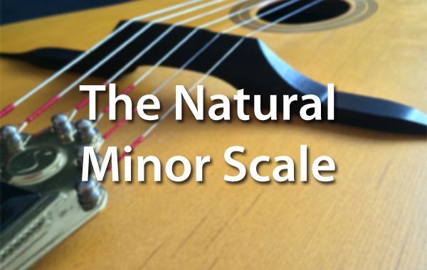 The Natural Minor Scale (Aoelian) For Guitar