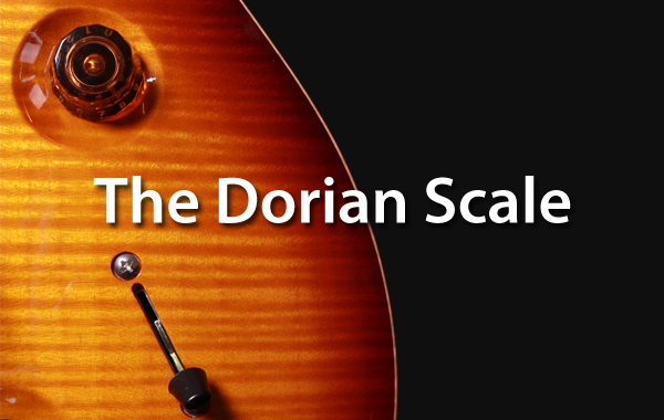 The Dorian Scale Guitar Charts