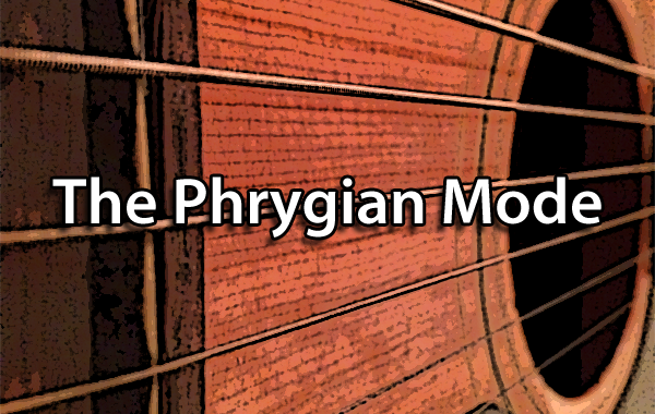 The Phrygian Mode (Guitar Charts)