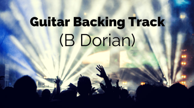 Guitar Backing Track In B Dorian