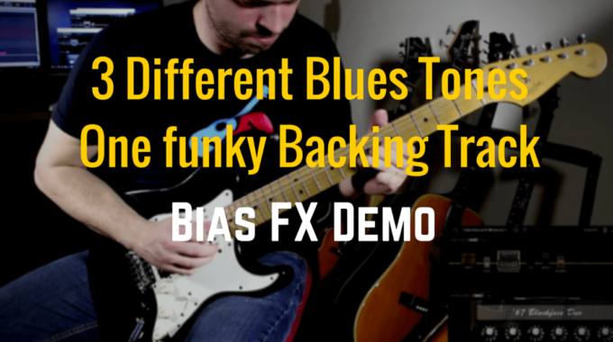 Bias FX Blues Demo Over A Funky Backing Track