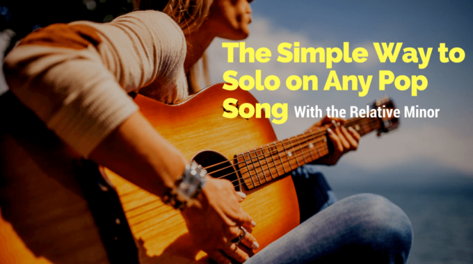 Relative Minor: A Powerful Tool To Solo On Almost Any Song