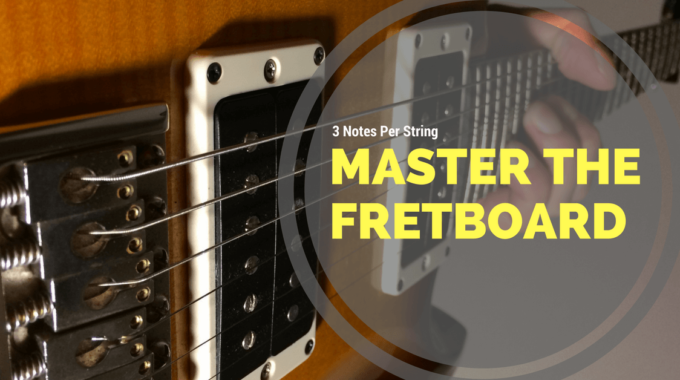 3 Notes Per String Patterns: Break Out Of The Box And Master The Fretboard
