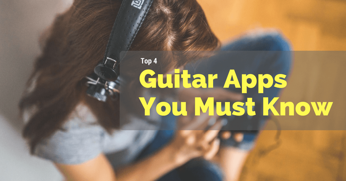 Top 4 Guitar Apps You Must Know
