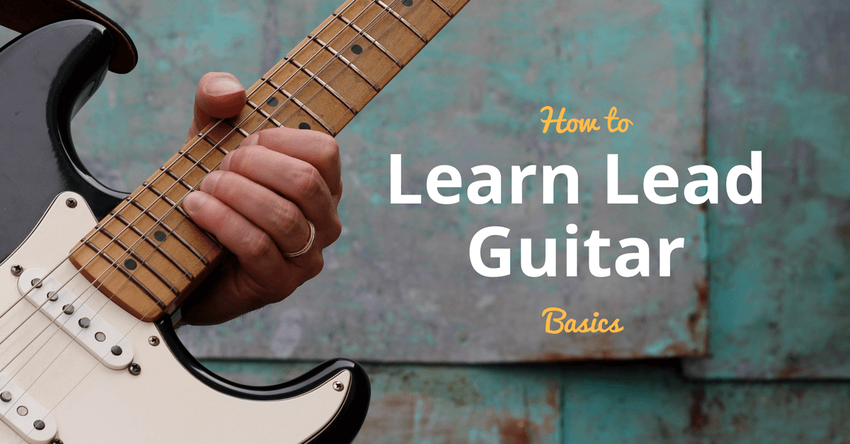 Learn Lead Guitar Basic Techniques