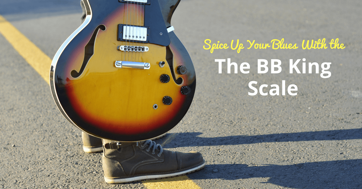 Spice up Your Blues Using the BB King Scale